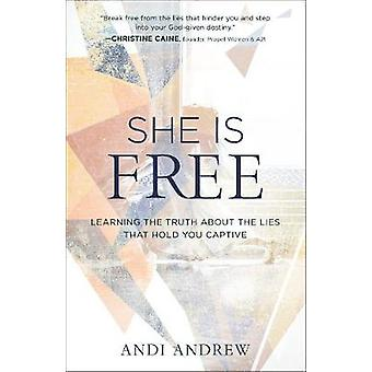 Lei è libera - imparare la verità circa le bugie che ti trattengono in cattività