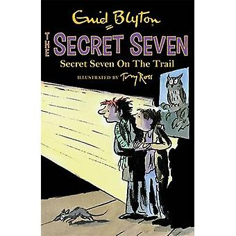 Secret Seven on the Trail by Enid Blyton - 9781444913460 Book