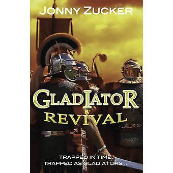 Gladiator Revival by Jonny Zucker - 9781781277126 Book