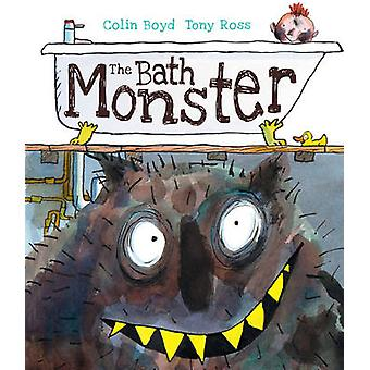The Bath Monster by Colin Boyd - Tony Ross - 9781783444724 Book