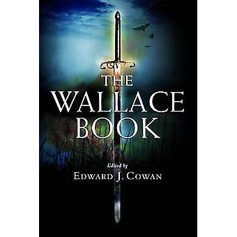 The Wallace Book by Edward J. Cowan - 9781906566241 Book