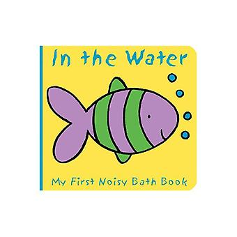 Animaux dans l'eau: mon premier livre de bain bruyant