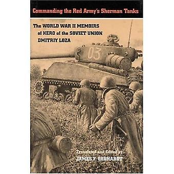 Befallande Röda arméns Sherman stridsvagnar: andra världskriget memoarer hjälte av den sovjetiska unionen Dmitriy Loza