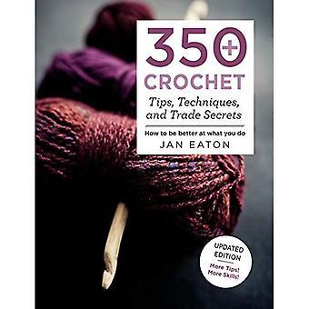 350 + virka Tips, tekniker och företagshemligheter: uppdaterad upplaga--fler Tips! Mer Tricks!