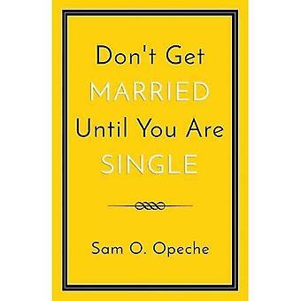 Niet trouwen, totdat u één