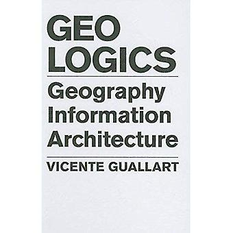 Geologics: Geography, Bits and Architecture