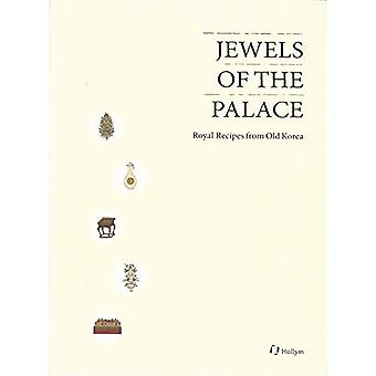 Jewels Of The Palace: Royal Recipes from Old Korea