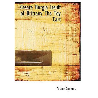 إيسيولت سيزار بورجيا من بريتاني اللعبة العربة قبل سايمونز & آرثر