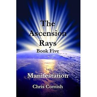 Uppstigning strålar boka fem Manifestation av Comish & Chris