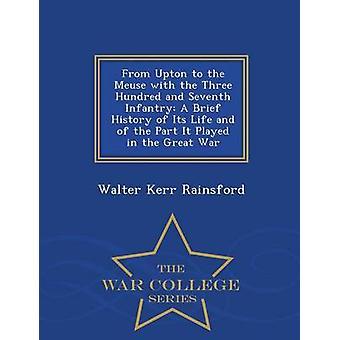 Von Upton an der Maas mit drei hundert und siebten Infanterie spielte es eine kurze Geschichte seines Lebens und des Teils der großen Krieg War College-Serie von Rainsford & Walter Kerr