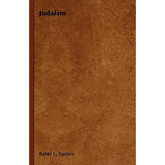 Judaism by Epstein & Rabbi I.