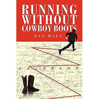 Running Without Cowboy Boots by Maes & Dan