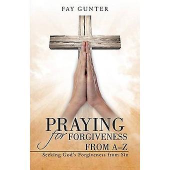Rezar por perdão de AZ buscando deuses o perdão do pecado por Gunter & Fay