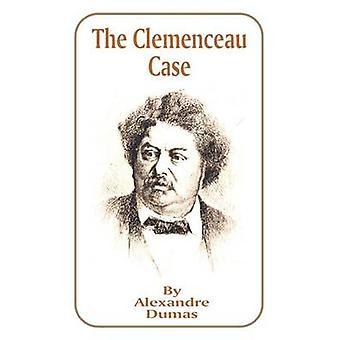 The Clemenceau Case by Dumas & Alexandre
