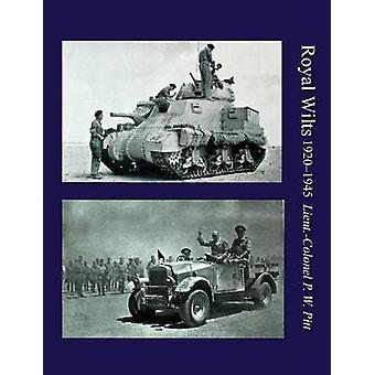 Koninklijke Wiltsthe geschiedenis van de Koninklijke Wiltshire Yeomanry 19201945 door Pitt & Lieut Col P. W.