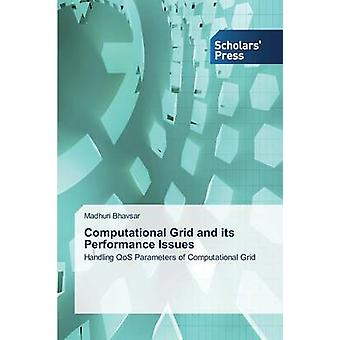 Computational Grid and Its Performance Issues by Bhavsar Madhuri