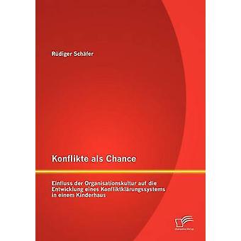 Konflikte als チャンス Einfluss der Organisationskultur auf 金型は Schfer ・ Rdiger で Kinderhaus で Entwicklung eines Konfliktklrungssystems