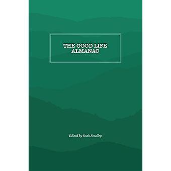 Gutes Leben-Almanach - Seins erlesensten Bissen der Weisheit für Leser In