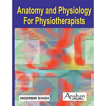 Anatomy and Physiology for Physiotherapists by Inderbir Singh - 97819