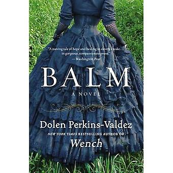 Balm by Dolen Perkins-Valdez - 9780062318664 Book