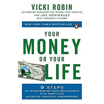 Your Money or Your Life - 9 Steps to Transforming Your Relationship wi