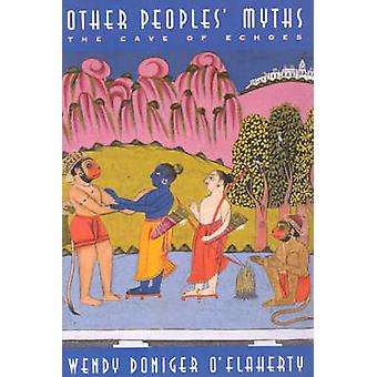 Other People's Myths - The Cave of Echoes by Wendy Doniger O'Flaherty