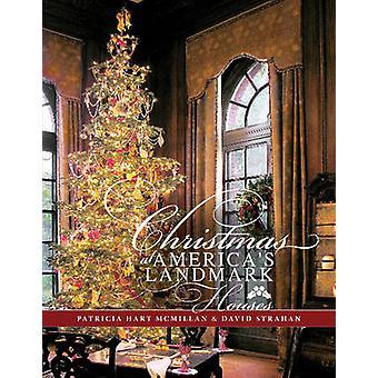 Christmas at America's Landmark Houses by Patricia McMillan - David S
