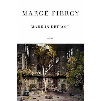 Made in Detroit - Poems by Marge Piercy - 9780804173209 Book