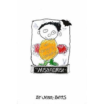 The Misandrist - An Angry Comedy by Jean Betts - 9780958339377 Book