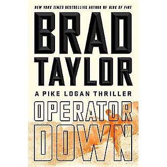 #not Stocked - Operator Down  - A Pike Logan Thriller by Brad Taylor -