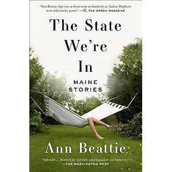 The State We're in - Maine Stories by Ann Beattie - 9781501111372 Book