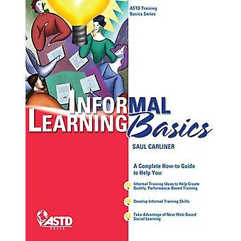 Informal Learning Basics by Saul Carliner - 9781562867850 Book