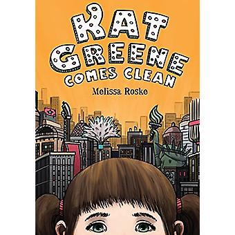 Kat Greene Comes Clean by Melissa Roske - 9781580897761 Book