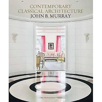 Classical Architecture of John B. Murray by Classical Architecture of