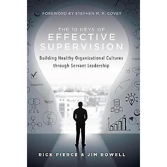 The 10 Keys of Effective Supervision - Building Healthy Organizational