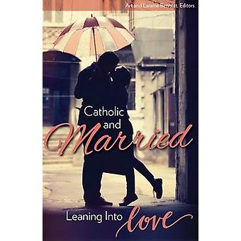Catholic and Married by L. Bennett - 9781612787329 Book