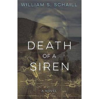 Death of a Siren - A Novel by William S. Schaill - 9781613734261 Book