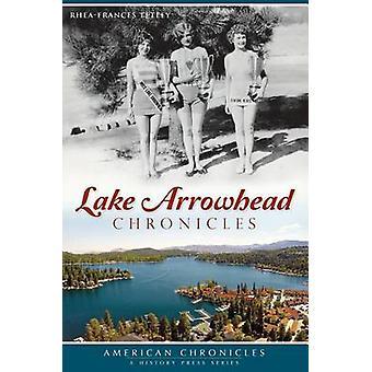 Lake Arrowhead Chronicles by Rhea-Frances Tetley - Douglas W Motley -