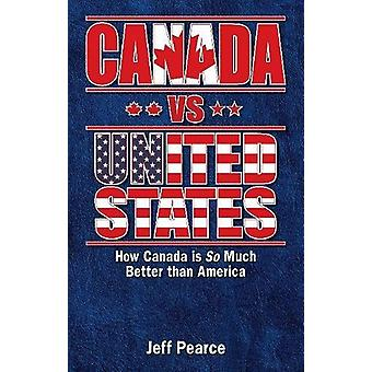 Canada vs United States - How Canada is So Much Better Than America by