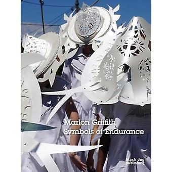 Marlon Griffith - Symbols of Endurance by Marlon Griffith - Symbols of