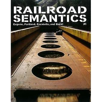 Railroad Semantics #1 by Aaron Dactyl - 9781934620601 Book