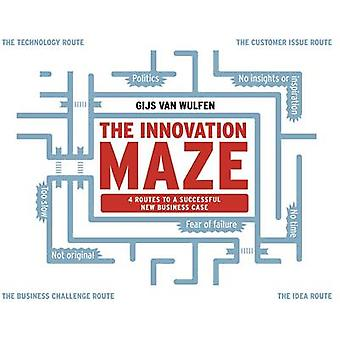 The Innovation Maze - 4 Routes to a Successful New Business Case by Gi