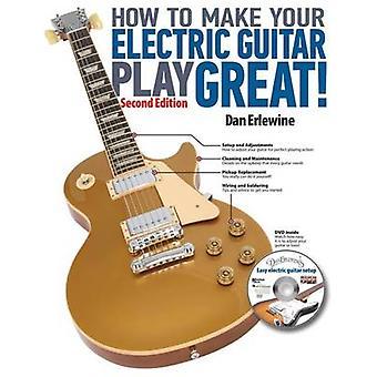 Hur man gör din elgitarr spela bra-en gitarr bruksanvisning