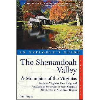 Explorers Guide the Shenandoah Valley  Mountains of the Virginias Includes Virginias Blue Ridge and Appalachian Mountains  West Virginias Allegh by Hargan & Jim