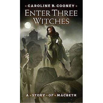 Enter Three Witches by Caroline Cooney - 9780439711579 Book
