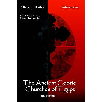 The Ancient Coptic Churches of Egypt New Introduction by Karel Innemee Volume One by Butler & A. J.