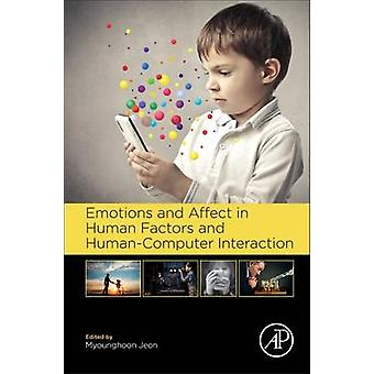 Emotions and Affect in Human Factors and HumanComputer Interaction by Jeon & Myounghoon