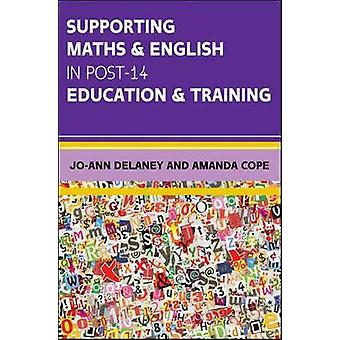 Supporting Maths  English in Post14 Education  Training by Jo Ann Delaney
