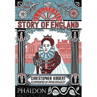 Illustrated Story of England by Christopher Hibbert