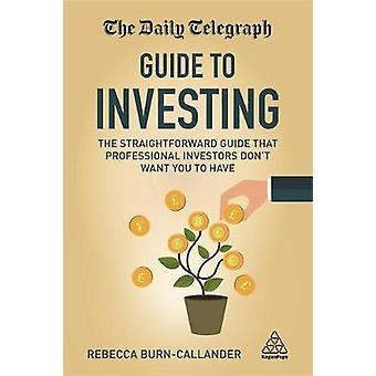 Daily Telegraph Guide to Investing by Rebecca BurnCallander